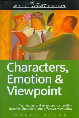 Review: Characters, Emotion & Viewpoint: Techniques and Exercises for Crafting Dynamic Characters and Effective Viewpoints