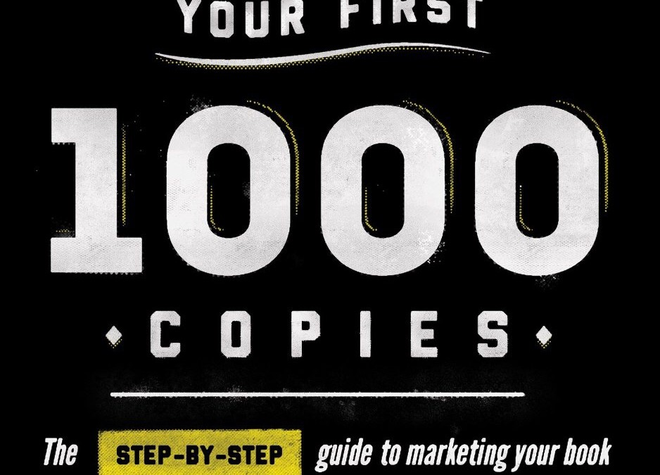 Impressions: Your First 1000 Copies: The Step-by-Step Guide to Marketing Your Book