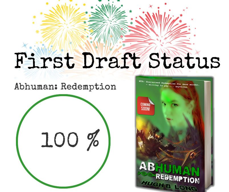 Abhuman: Redemption First Draft Complete